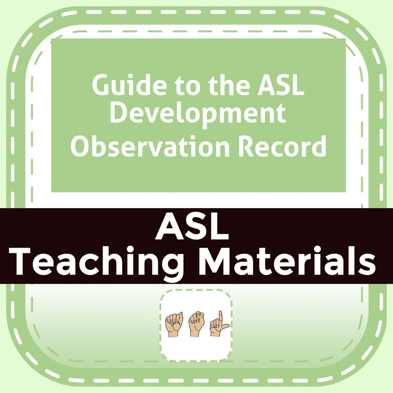 Guide to the ASL Development Observation Record