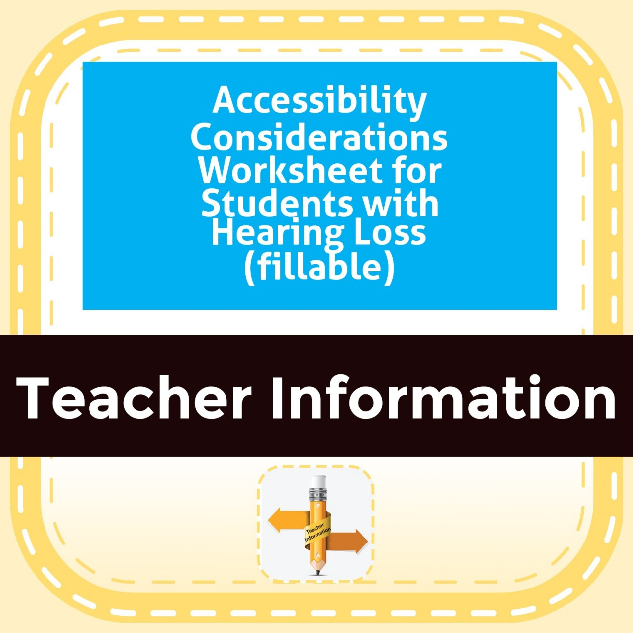 Accessibility Considerations Worksheet for Students with Hearing Loss (fillable)