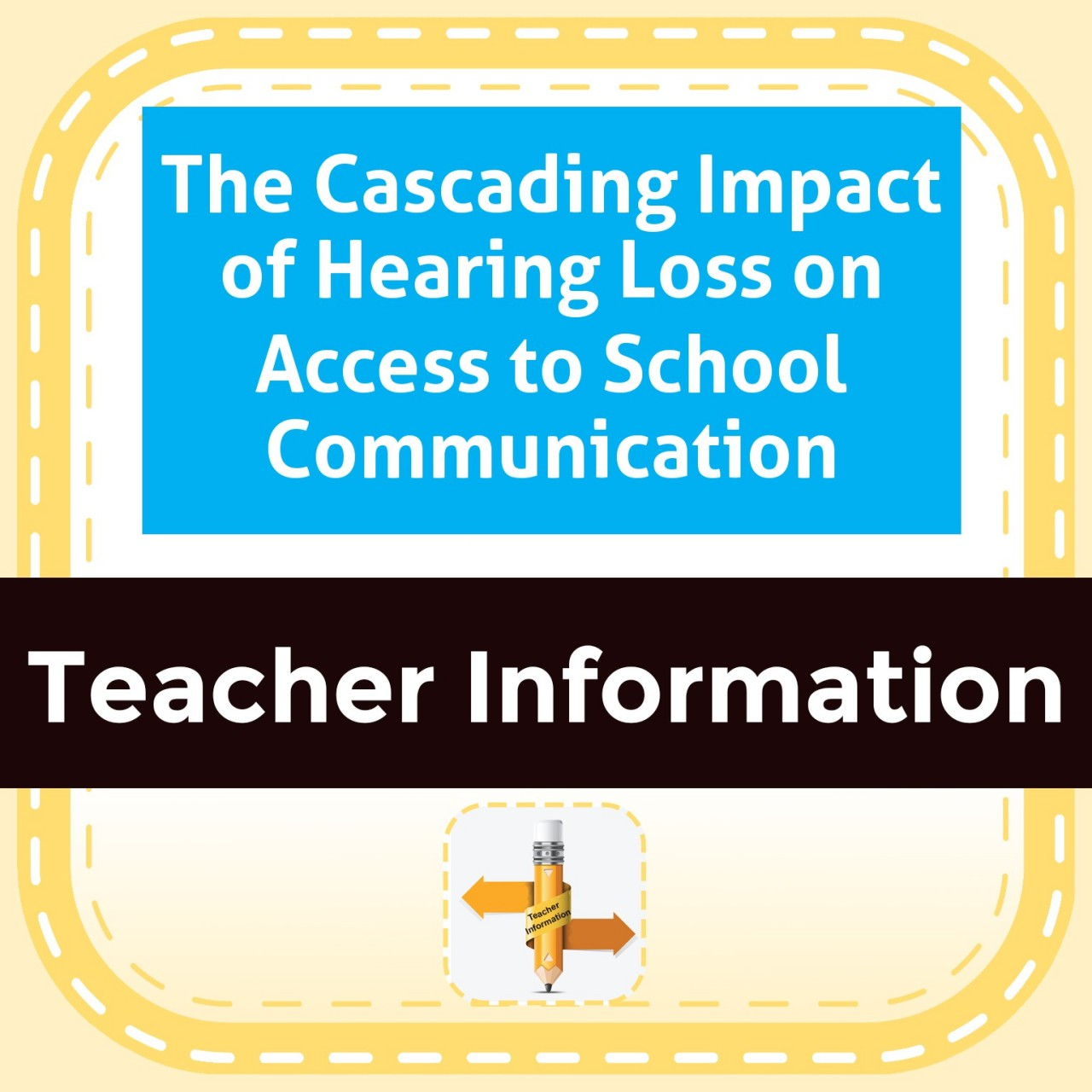 The Cascading Impact of Hearing Loss on Access to School Communication