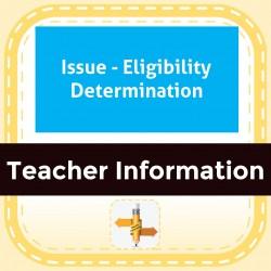 Issue - Eligibility Determination