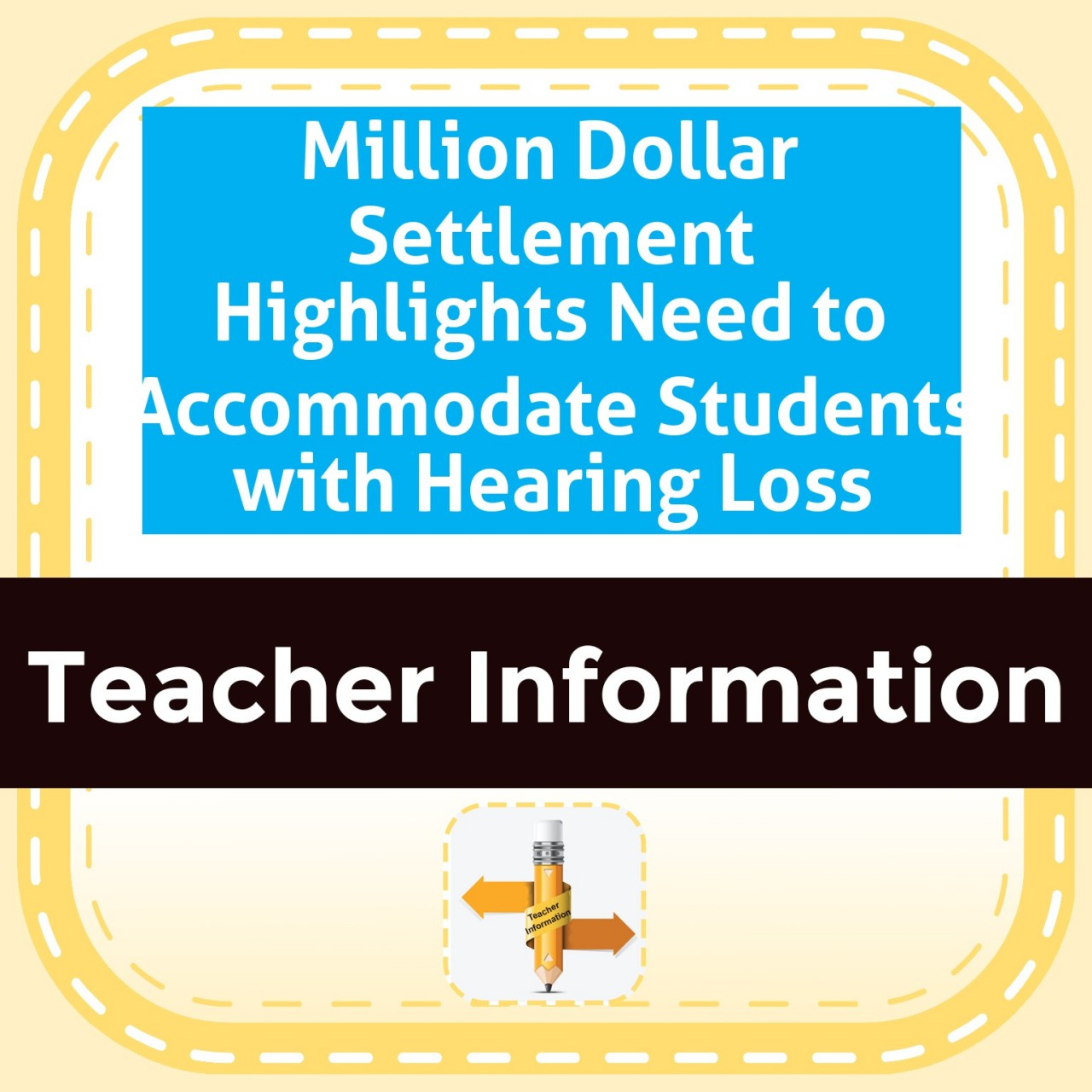 Million Dollar Settlement Highlights Need to Accommodate Students with Hearing Loss