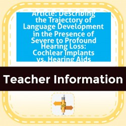 Article: Describing the Trajectory of Language Development in the Presence of Severe to Profound Hearing Loss: Cochlear Implants vs. Hearing Aids