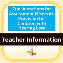 Considerations for Assessment & Service Provision for Children with Hearing Loss