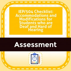 IEP/504 Checklist: Accommodations and Modifications for Students who are Deaf and Hard of Hearing
