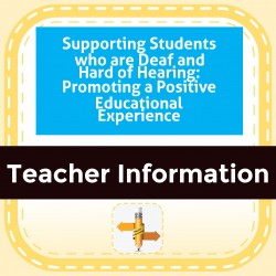 Supporting Students who are Deaf and Hard of Hearing: Promoting a Positive Educational Experience