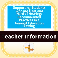 Supporting Students who are Deaf and Hard of Hearing: Recommended Practices in a General Education Setting