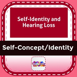 Self-Identity and Hearing Loss