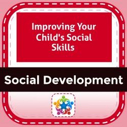Improving Your Child's Social Skills