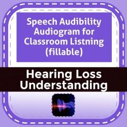 Speech Audibility Audiogram for Classroom Listening (fillable)