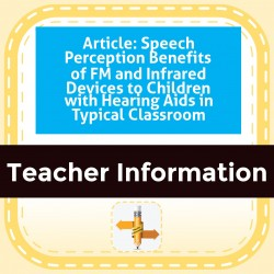 Article: Speech Perception Benefits of FM and Infrared Devices to Children with Hearing Aids in a Typical Classrooms