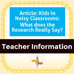 Article: Kids in Noisy Classrooms: What does the Research Really Say?