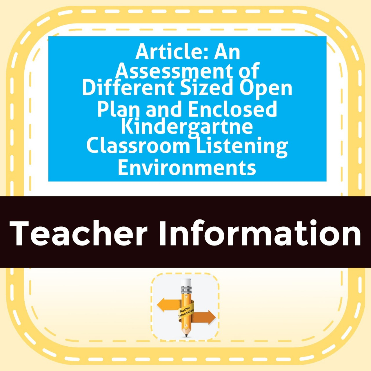 Article: An Assessment of Different Sized Open Plan and Enclosed Kindergartne Classroom Listening Environments
