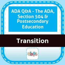 ADA Q&A - The ADA, Section 504 & Postsecondary Education