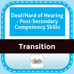Deaf/Hard of Hearing - Post-Secondary Competency Skills
