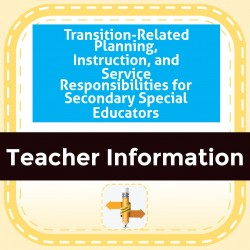Transition-Related Planning, Instruction, and Service Responsibilities for Secondary Special Educators