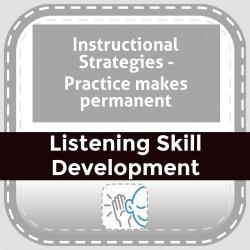 Instructional Strategies - Practice makes permanent