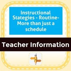 Instructional Stategies - Routine- More than just a schedule