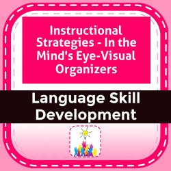 Instructional Strategies - In the Mind's Eye-Visual Organizers