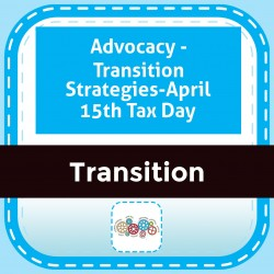 Advocacy - Transition Strategies-April 15th Tax Day