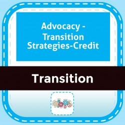 Advocacy - Transition Strategies-Credit