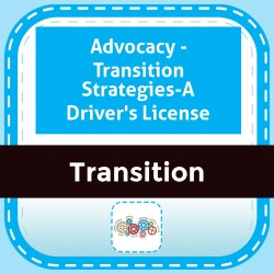 Advocacy - Transition Strategies-A Driver's License